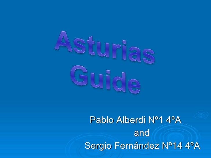 <ul><li>Pablo Alberdi Nº1 4ºA  </li></ul><ul><li>and  </li></ul><ul><li>Sergio Fernández Nº14 4ºA </li></ul>