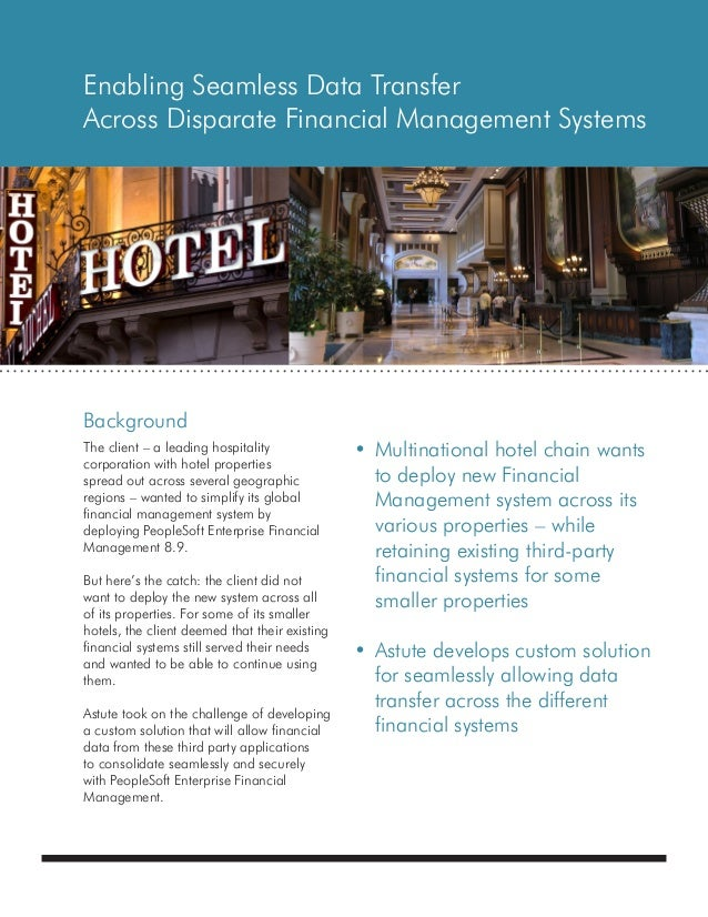 Enabling Seamless Data TransferAcross Disparate Financial Management SystemsBackgroundThe client – a leading hospitality  ...