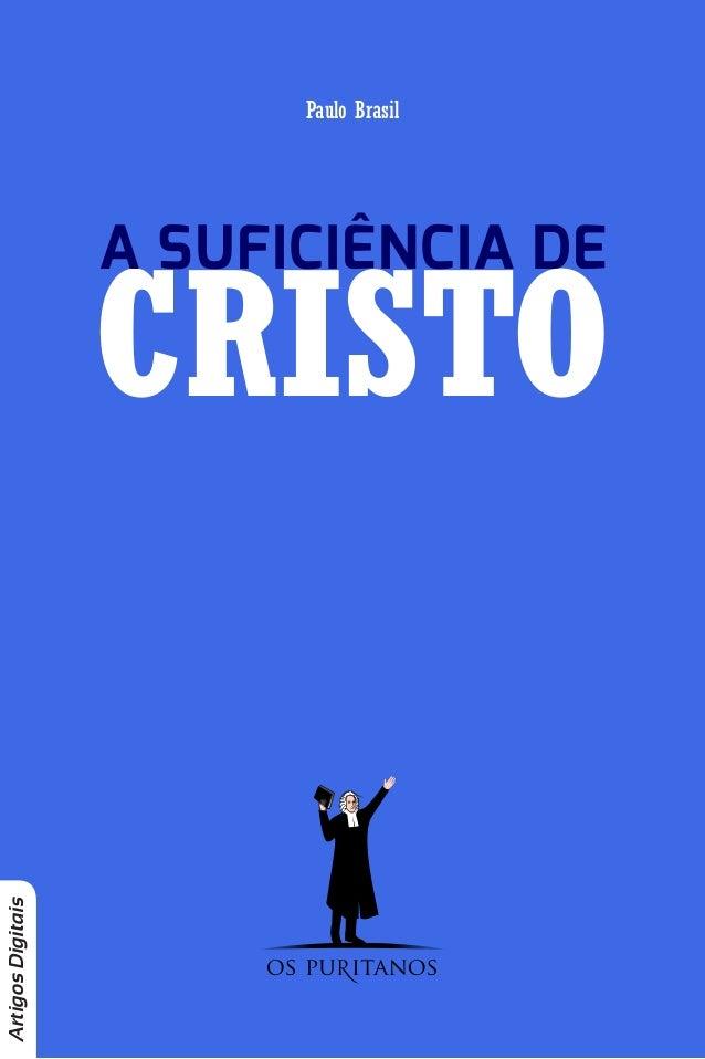Paulo Brasil Artigos Digitais CRISTOA SUFICIÊNCIA DE