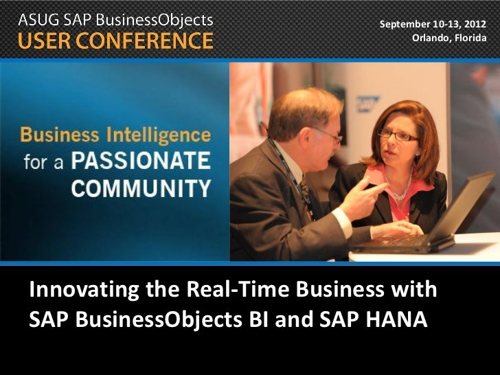 September 10-13, 2012                                      Orlando, FloridaInnovating the Real-Time Business withSAP Busin...