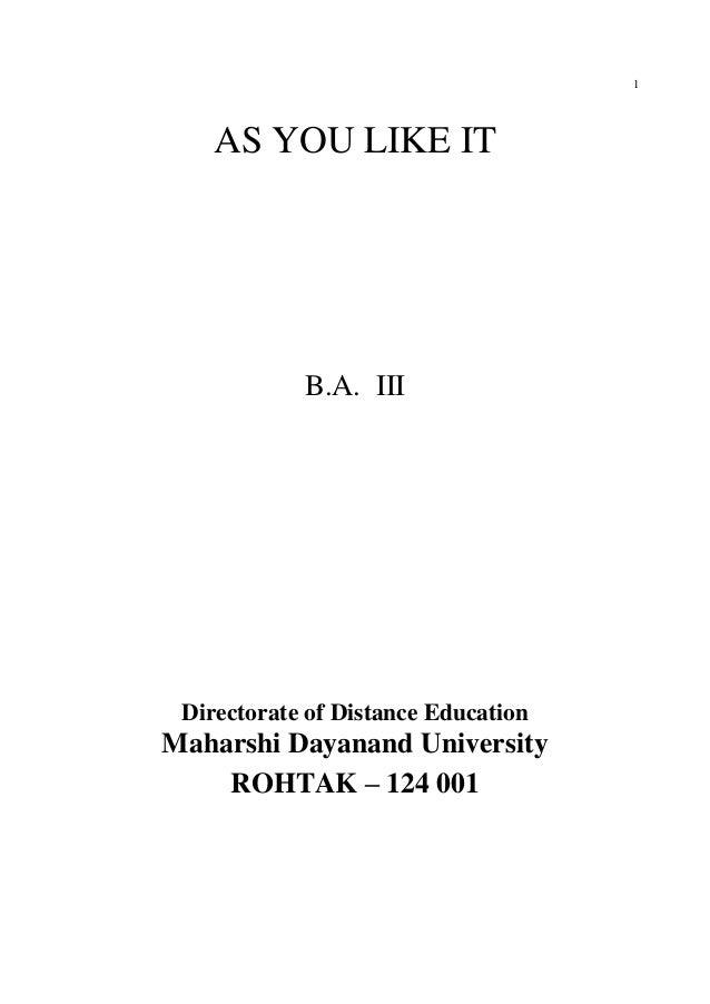 1AS YOU LIKE ITB.A. IIIDirectorate of Distance EducationMaharshi Dayanand UniversityROHTAK – 124 001