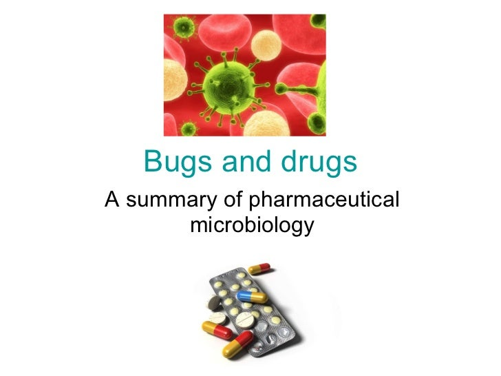 Bugs and drugs A summary of pharmaceutical microbiology