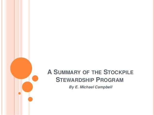 A summary of the stockpile stewardship program by e. michael campbell
