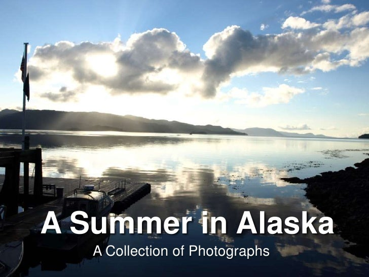 A Summer in Alaska<br />A Collection of Photographs<br />