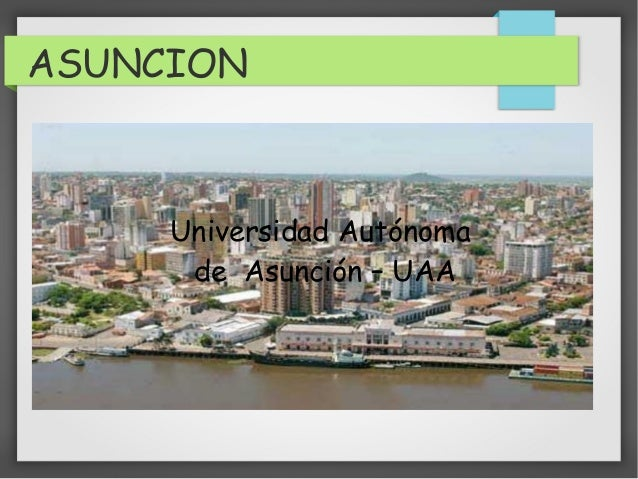 ASUNCION Universidad Autónoma de Asunción – UAA