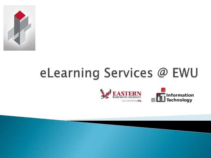 EWU eLearning Services - INTRO