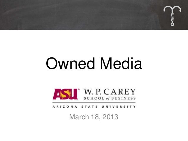 Owned Media  March 18, 2013