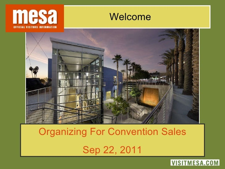 Welcome Organizing For Convention Sales Sep 22, 2011