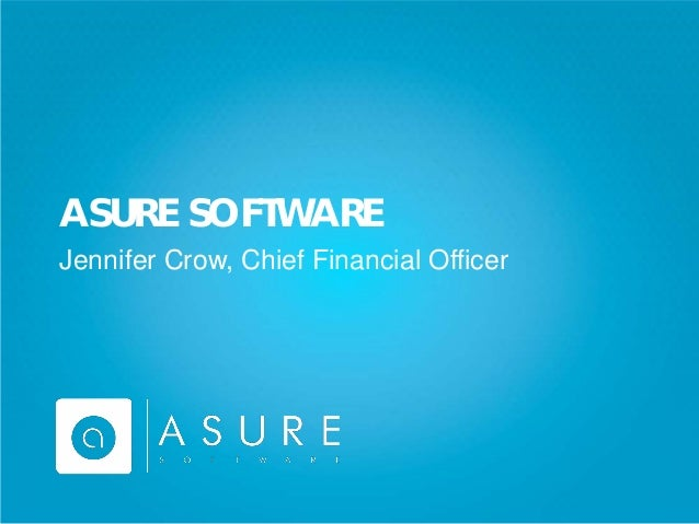 2012 Copyright© Asure Software. All rights reserved.Confidential - Proprietary Information.ASURE SOFTWAREJennifer Crow, Ch...
