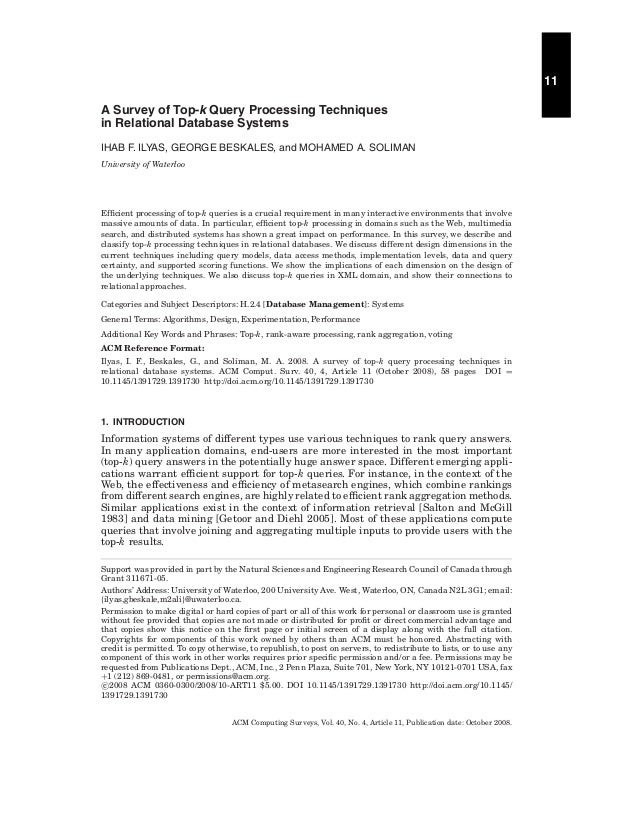 11 A Survey of Top-k Query Processing Techniques in Relational Database Systems IHAB F. ILYAS, GEORGE BESKALES, and MOHAME...