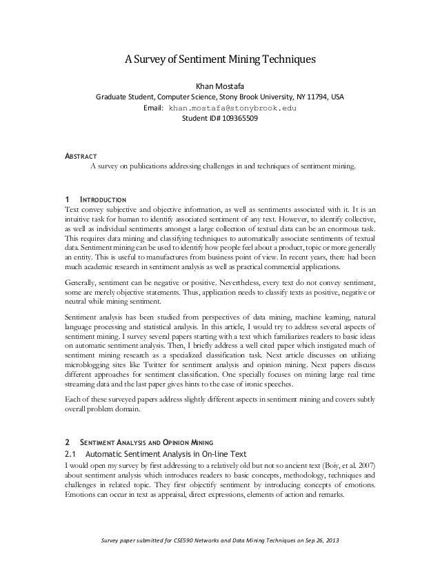 A Survey of Sentiment Mining Techniques Khan Mostafa Graduate Student, Computer Science, Stony Brook University, NY 11794,...