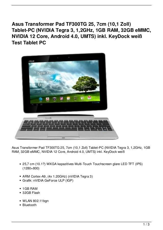 Asus Transformer Pad TF300TG 25, 7cm (10,1 Zoll)Tablet-PC (NVIDIA Tegra 3, 1,2GHz, 1GB RAM, 32GB eMMC,NVIDIA 12 Core, Andr...