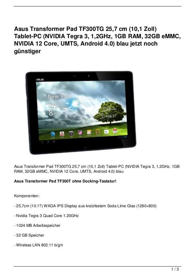 Asus Transformer Pad TF300TG 25,7 cm (10,1 Zoll)Tablet-PC (NVIDIA Tegra 3, 1,2GHz, 1GB RAM, 32GB eMMC,NVIDIA 12 Core, UMTS...