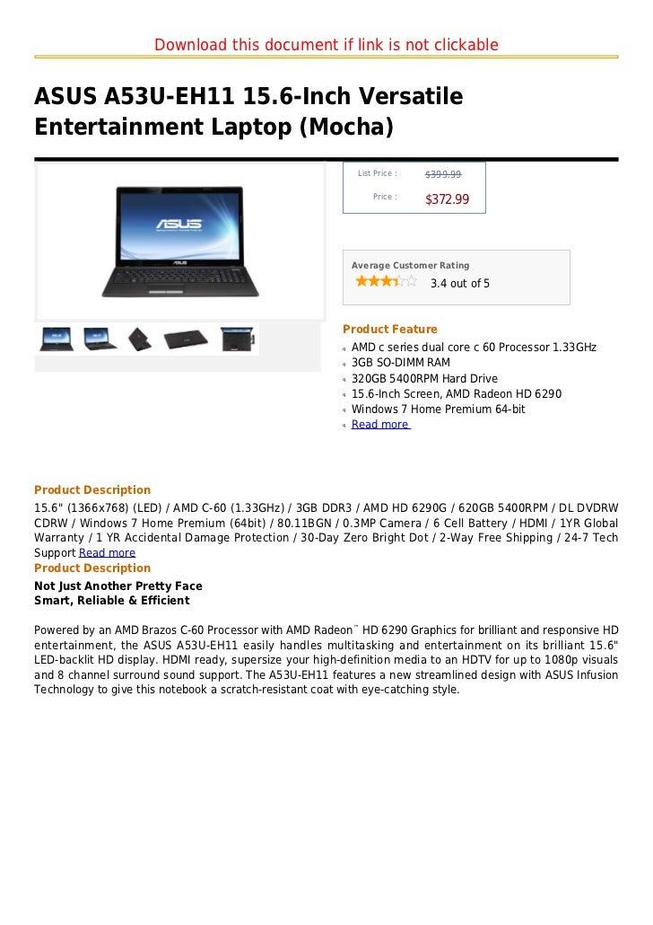 Download this document if link is not clickableASUS A53U-EH11 15.6-Inch VersatileEntertainment Laptop (Mocha)             ...
