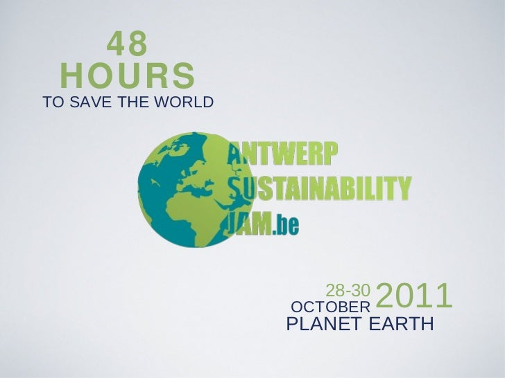 48 HOURS TO SAVE THE WORLD 28-30 OCTOBER PLANET EARTH 2011