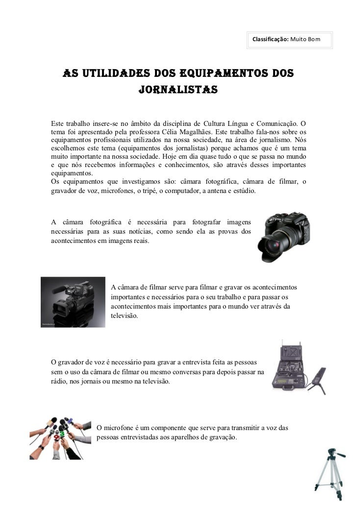 Classificação: Muito Bom   As utilidAdes dos equipAmentos dos                             jornAlistAsEste trabalho insere-...