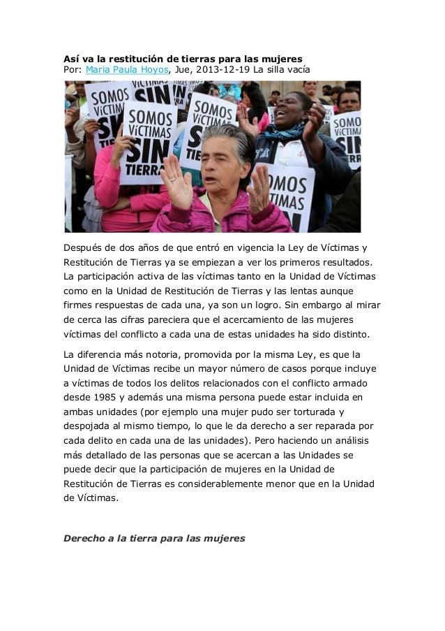 Así va la restitución de tierras para las mujeres Por: Maria Paula Hoyos, Jue, 2013-12-19 La silla vacía  Después de dos a...