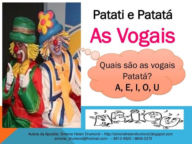 Patati e Patatá                                  As Vogais                                        Quais são as vogais     ...
