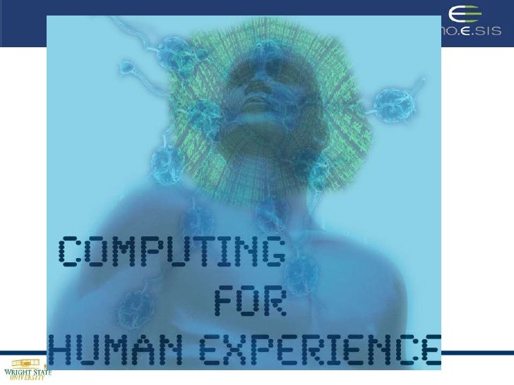 Computing for Human Experience: Sensors, Perception, Semantics, Social Computing, Web N.0, and beyond
