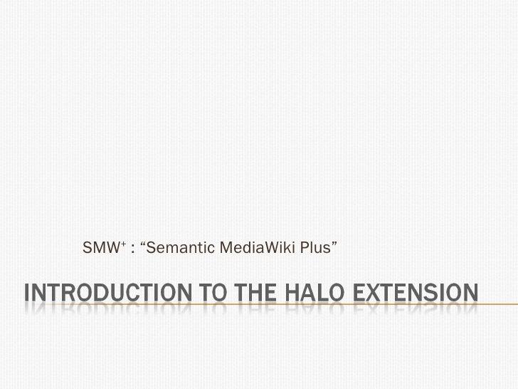 """SMW +  : """"Semantic MediaWiki Plus"""""""