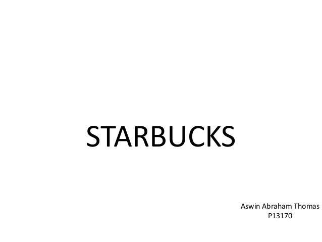 STARBUCKS Aswin Abraham Thomas P13170