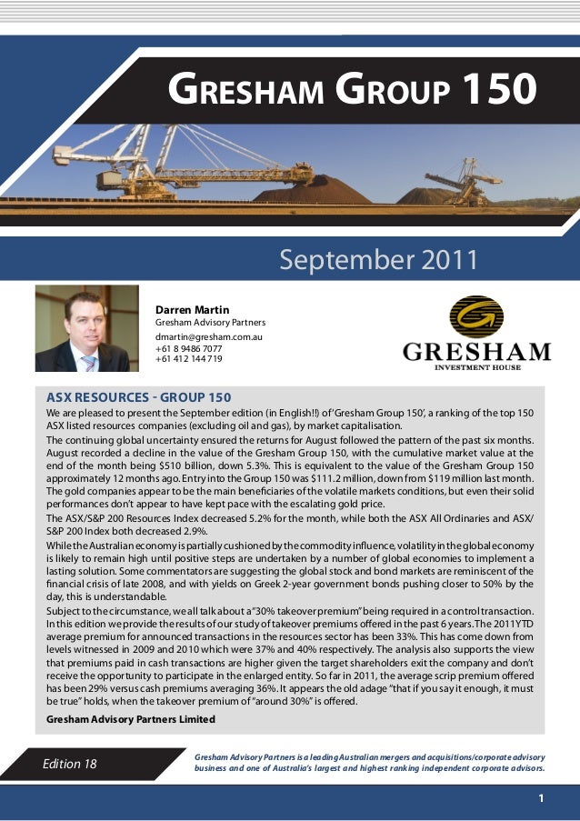 SEPTEMBER 2011 1 ASX RESOURCES - GROUP 150 We are pleased to present the September edition (in English!!) of'Gresham Group...