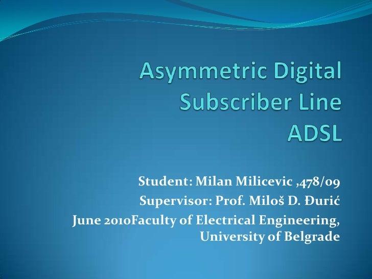 Asymmetric Digital Subscriber Line Adsl
