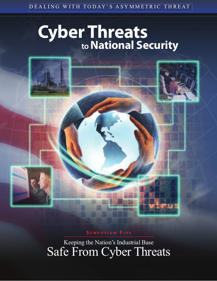 D E A L I N G W I T H T O D A Y ' S A S Y M M E T R I C T H R E AT   Cyber Threats                     to National Securit...