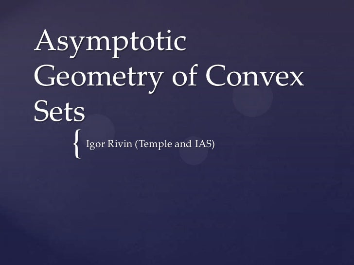 AsymptoticGeometry of ConvexSets  {   Igor Rivin (Temple and IAS)