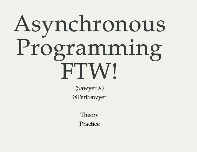 Asynchronous Programming FTW! 2 (with AnyEvent)