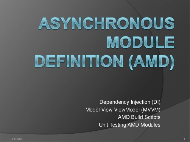 Asynchronous Module Definition (AMD) used for Dependency Injection (DI) and MVVM