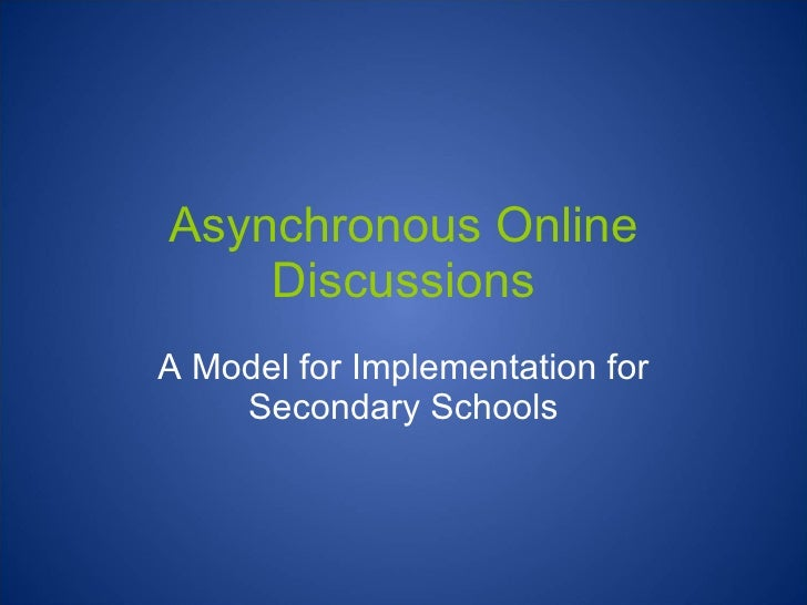 Asynchronous Online Discussions A Model for Implementation for Secondary Schools