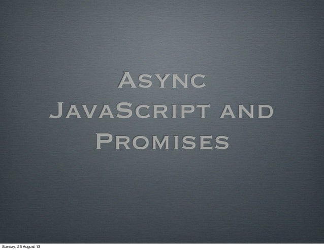 Asynchronous JavaScript and Promises