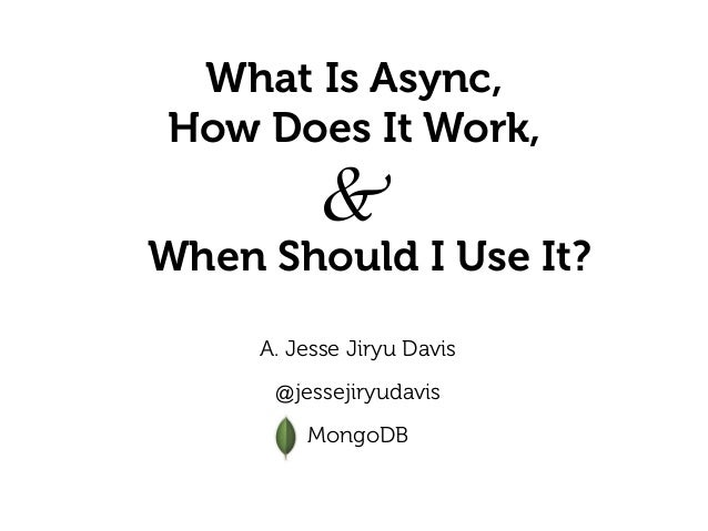 What Is Async, How Does It Work, And When Should I Use It?
