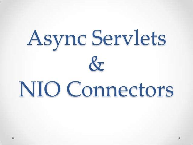 Async Servlets & NIO Connectors