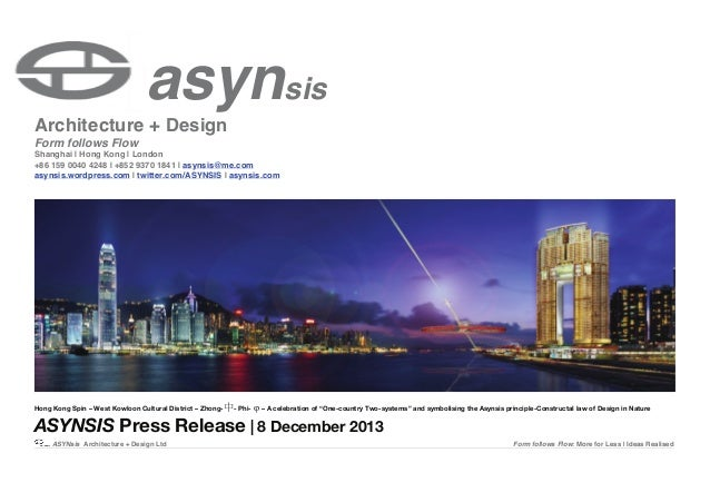 asynsis  Architecture + Design Form follows Flow  Shanghai | Hong Kong | London +86 159 0040 4248 | +852 9370 1841 | asyns...