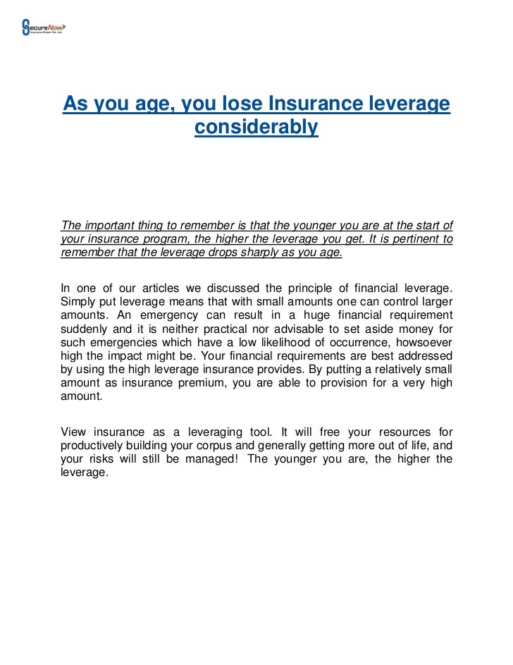 As you age you lose insurance leverage considerably