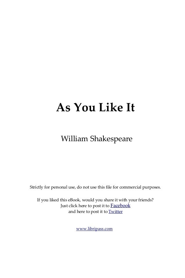 an introduction to william shakespeares as you like it Language and rhetoric in william shakespeare's introduction william shakespeare writes at a time where england gains a lot of as you like it.