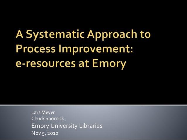 Lars Meyer Chuck Spornick Emory University Libraries Nov 5, 2010