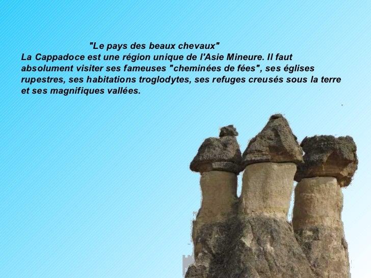 """""""Le pays des beaux chevaux""""  La Cappadoce est une région unique de l'Asie Mineure. Il faut absolument visiter se..."""