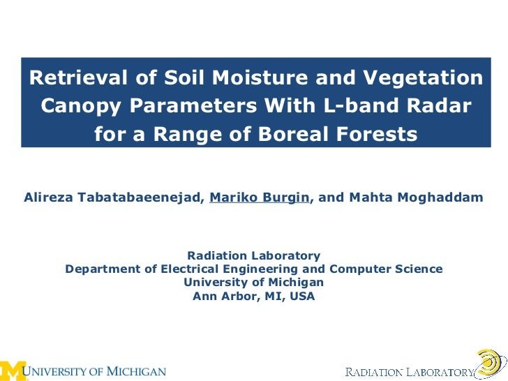 Retrieval of Soil Moisture and Vegetation Canopy Parameters With L-band Radar for a Range of Boreal Forests Alireza Tabata...