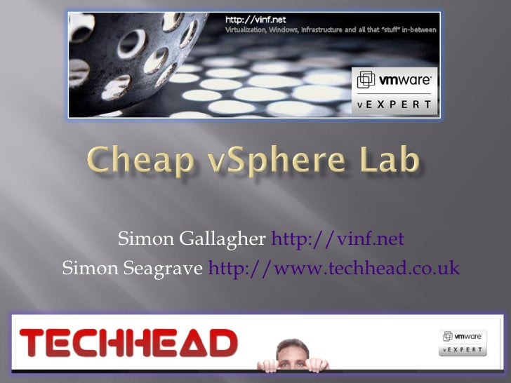 Simon Gallagher  http://vinf.net Simon Seagrave  http://www.techhead.co.uk