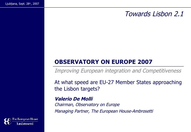 Improving European integration and Competitiveness At what speed are EU-27 Member States approaching the Lisbon targets? V...