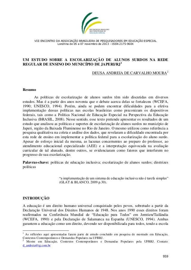 VIII ENCONTRO DA ASSOCIAÇÃO BRASILEIRA DE PESQUISADORES EM EDUCAÇÃO ESPECIAL Londrina de 05 a 07 novembro de 2013 - ISSN 2...