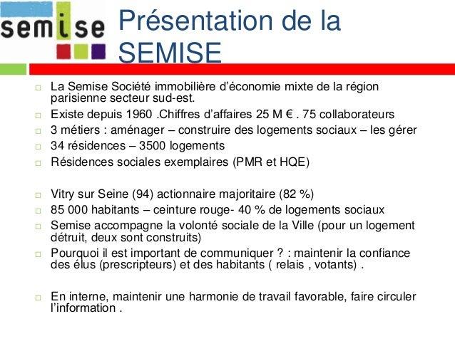 Présentation de la                SEMISE   La Semise Société immobilière d'économie mixte de la région    parisienne sect...