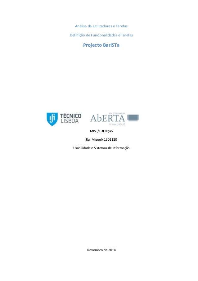 Análise de Utilizadores e Tarefas  Definição de Funcionalidades e Tarefas  Projecto BarISTa  MISE/1.ªEdição  Rui Miguel/ 1...