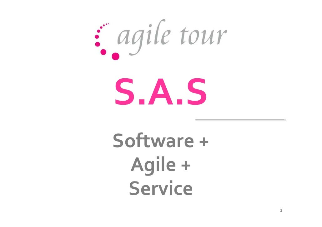 S.A.S Software +   Agile +  Service              1