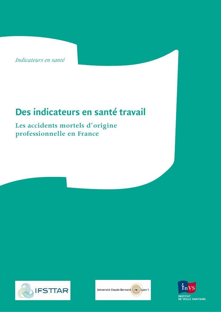 Indicateurs en santéDes indicateurs en santé travailLes accidents mortels d'origineprofessionnelle en France