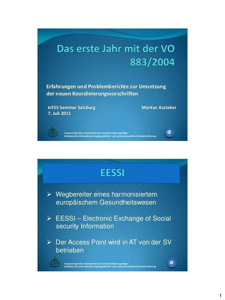Erfahrungen und Problemberichte zur Umsetzungder neuen KoordinierungsvorschriftentrESS Seminar Salzburg                   ...