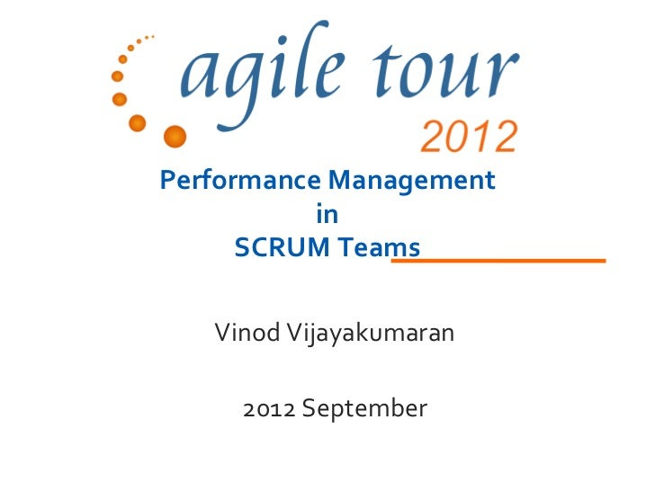 Performance Management           in      SCRUM Teams   Vinod Vijayakumaran     2012 September